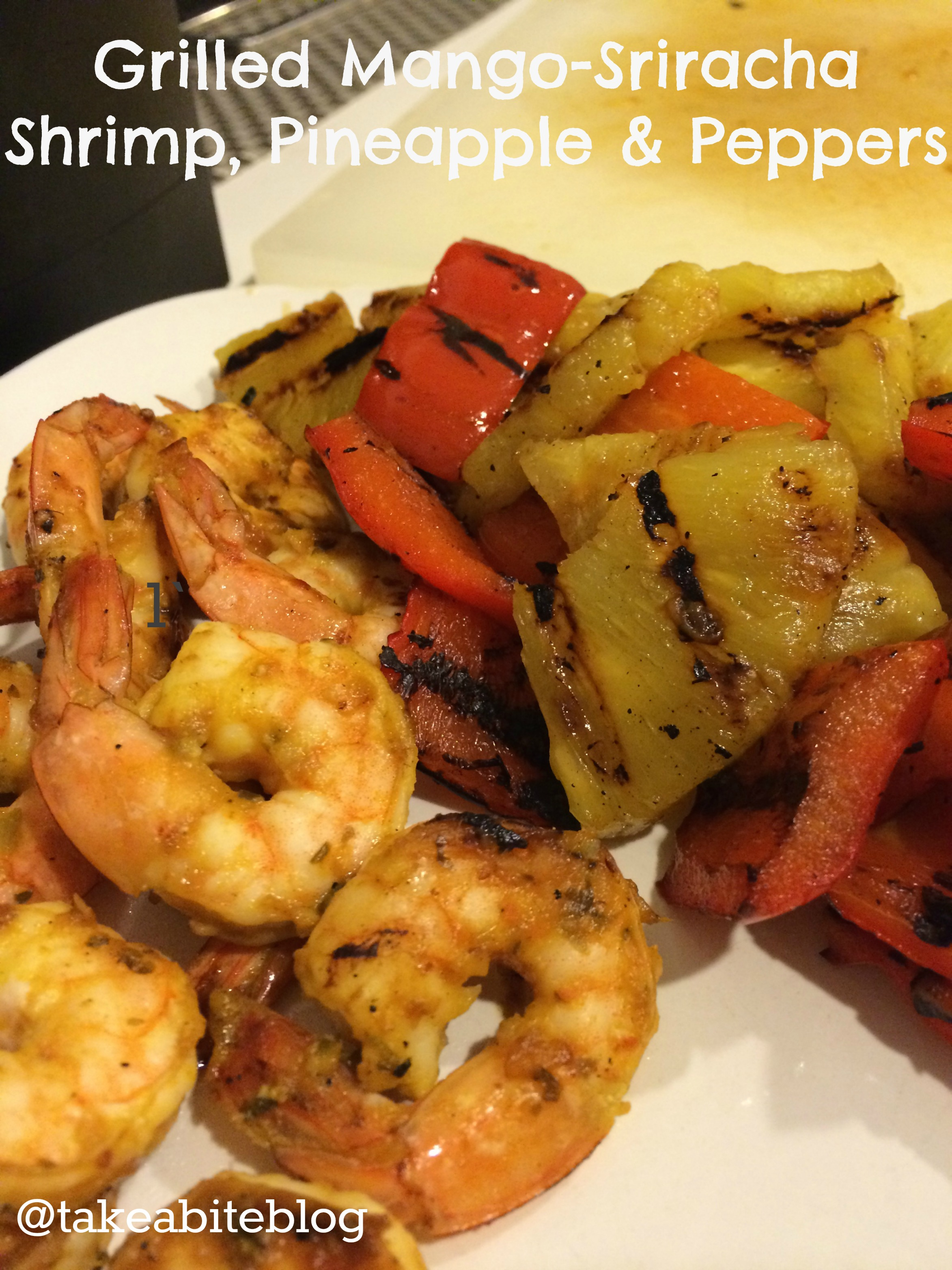 Grilled Mango-Sriracha Shrimp, Pineapple & Peppers - Take A Bite Out ...